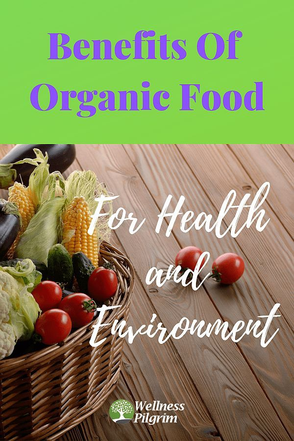 Benefits Of Organic Food For Health And The Environment ...