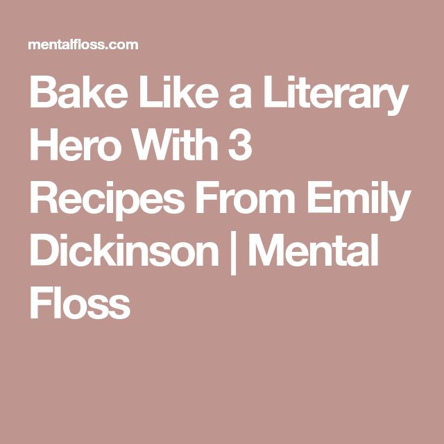 Bake Like a Literary Hero With 3 Recipes From Emily Dickinson | Mental Floss