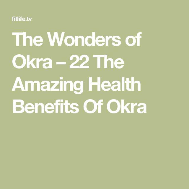 The Wonders of Okra – 22 The Amazing Health Benefits Of Okra