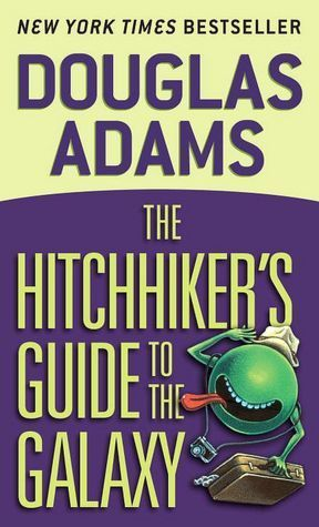 The Hitchhiker's Guide to the Galaxy (Hitchhiker's Guide #1) by Douglas Adams