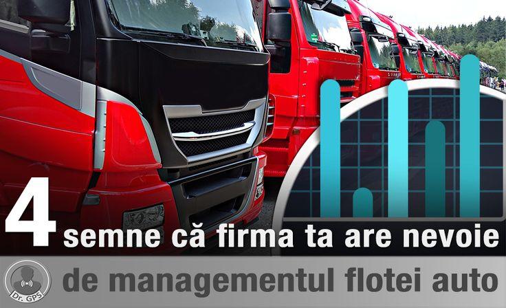 """Compania ta are nevoie de un sistem de management al flotei? Iată câteva semne care s-ar putea să te facă să spui """"DA!"""""""