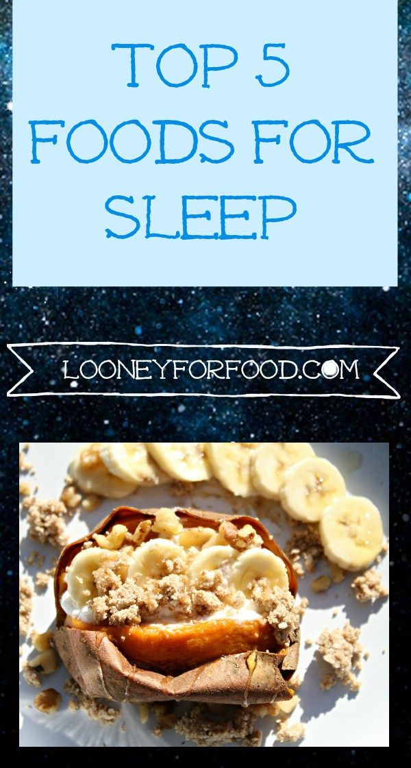 Best Foods for Sleep; 5 foods to help you fall asleep and stay asleep