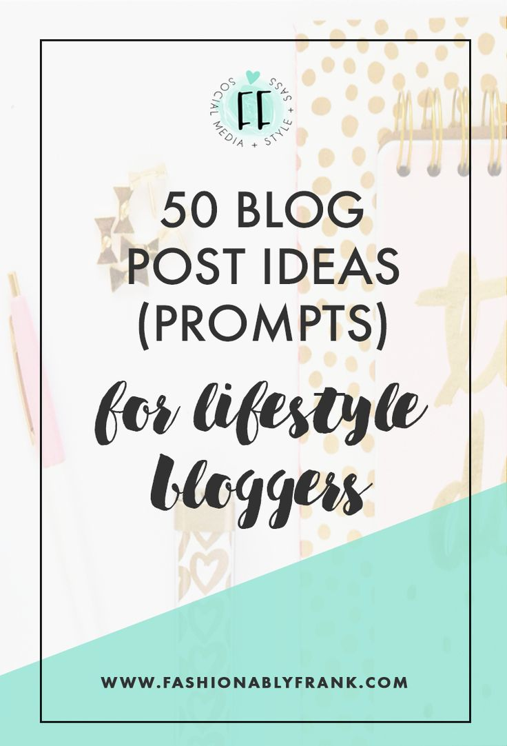 50 Blog Post Ideas for Lifestyle Bloggers Blog names
