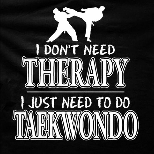 Yes! TaeKwonDo always makes me feel better