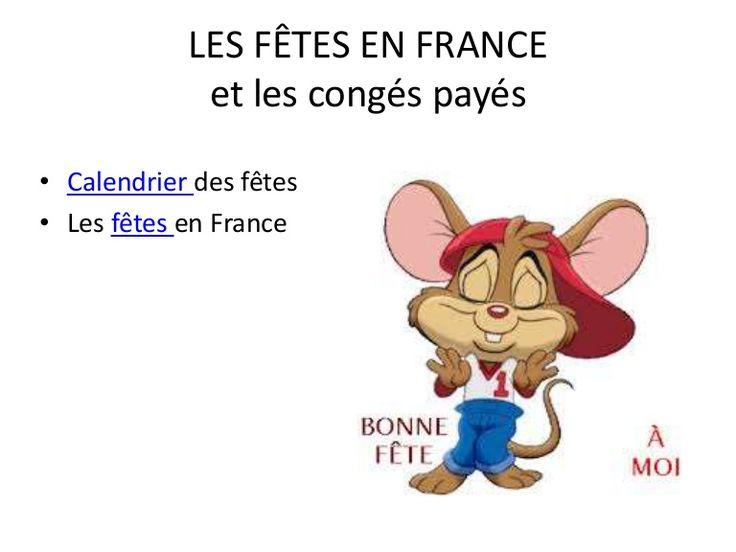 LES FÊTES EN FRANCE et les congés payés • Calendrier des fêtes • Les fêtes en France