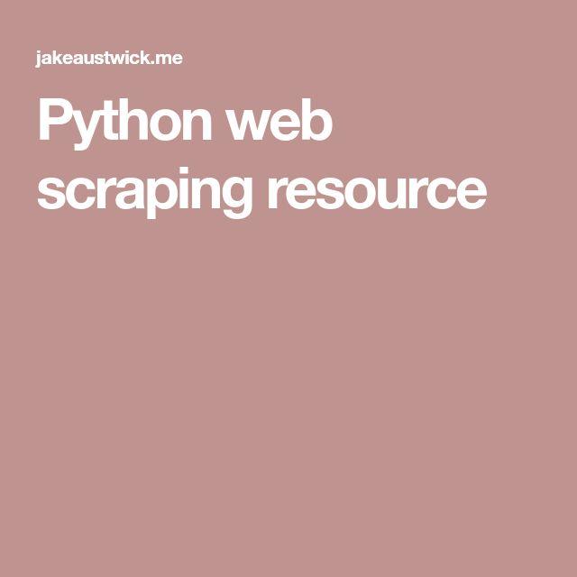 Python web scraping resource
