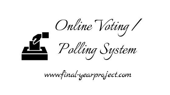 CSE Project on Online Voting / Polling System