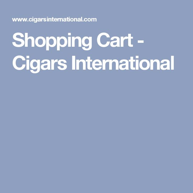 Shopping Cart - Cigars International
