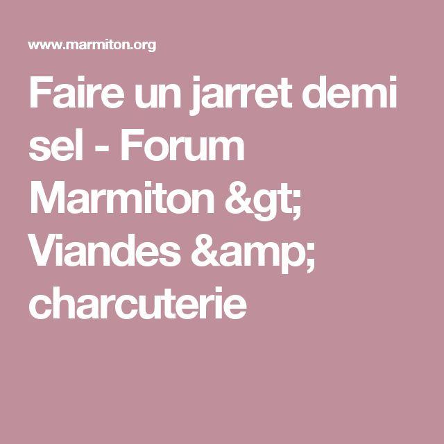 Faire un jarret demi sel - Forum Marmiton > Viandes & charcuterie