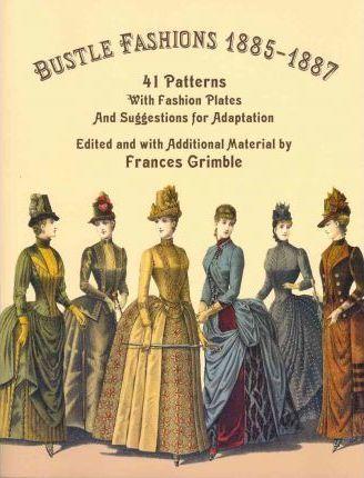Bustle Fashions 1885-1887 & The 93 best Books - Fashion Costume u0026 Design images on Pinterest ...