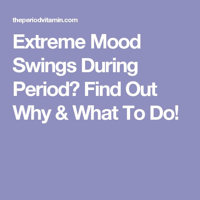 Extreme Mood Swings During Period? Find Out Why & What To Do!