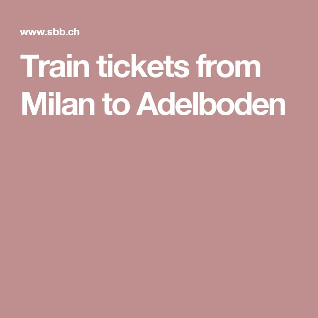 Train tickets from Milan to Adelboden