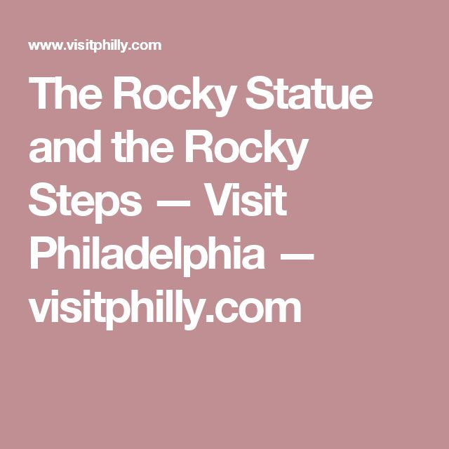 The Rocky Statue and the Rocky Steps — Visit Philadelphia — visitphilly.com