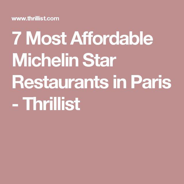 7 Most Affordable Michelin Star Restaurants in Paris - Thrillist
