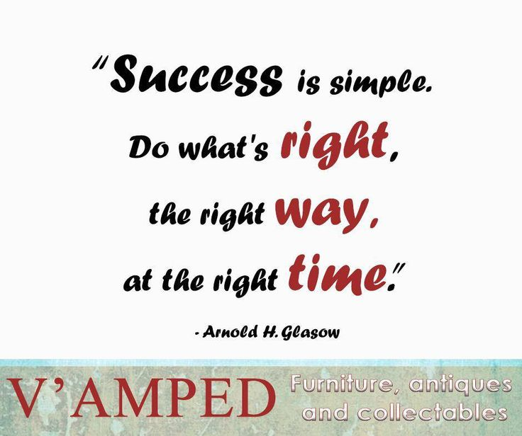 """Success is simple. Do what's right, the right way, at the right time."" - Arnold H. Glasow #SundayMotivation #VampedFurniture"