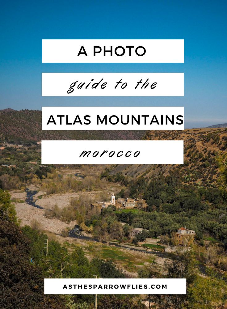 The Atlas Mountains | Atlas Mountains Day Trip | What to do in Morocco | Day Trips from Marrakech #traveltips #morocco