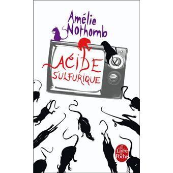 Acide sulfurique - poche - Amélie Nothomb - Achat Livre - Prix Fnac.com