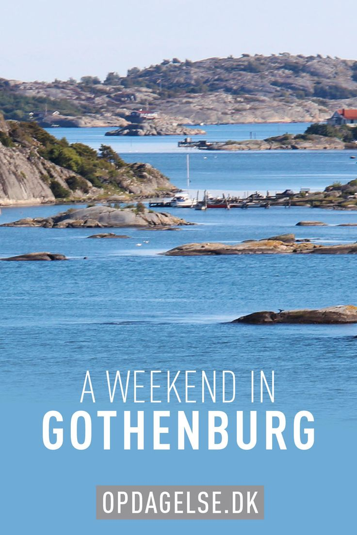 What to do when visiting Gothenburg for the weekend