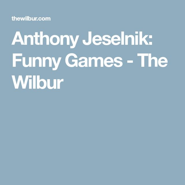 Anthony Jeselnik: Funny Games - The Wilbur