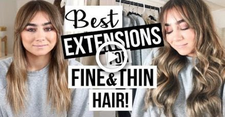 BEST EXTENSIONS FOR FINE & THIN HAIR! – #Extensions #fine #Hair #Thin