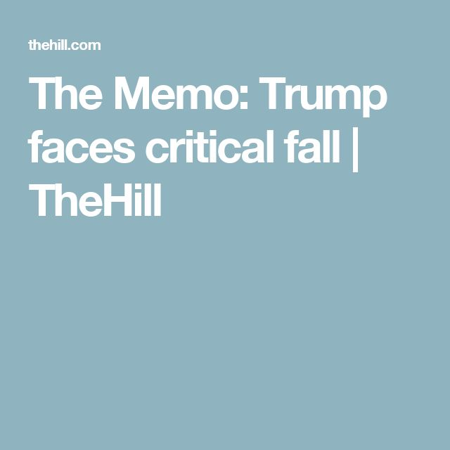 The Memo: Trump faces critical fall | TheHill