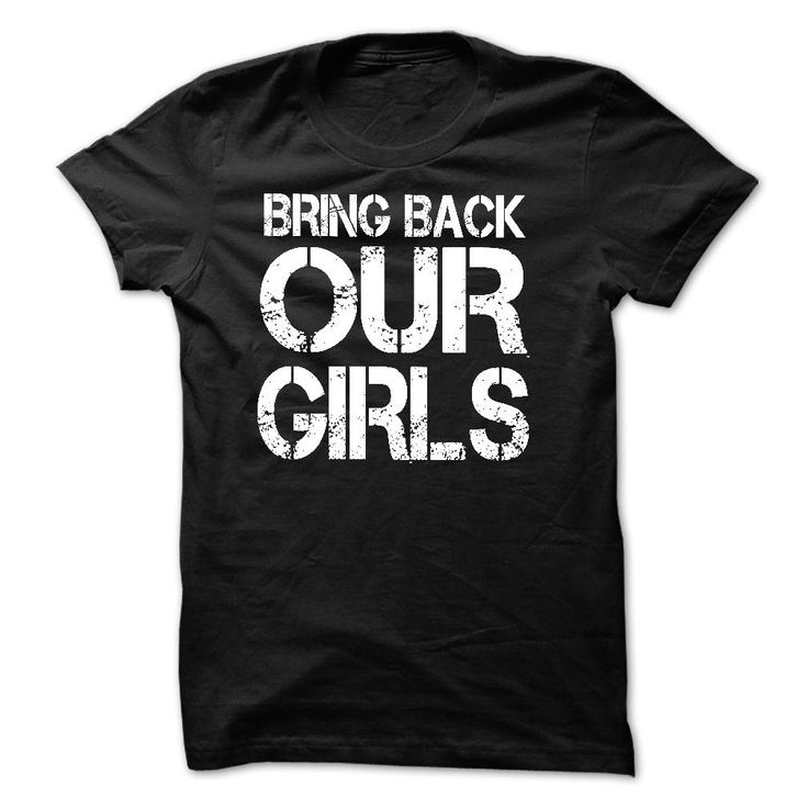 Bring Back Our Girls T-Shirts, Hoodies. Get It Now ==> https://www.sunfrog.com/Movies/Bring-Back-Our-Girls-T-Shirts.html?id=41382