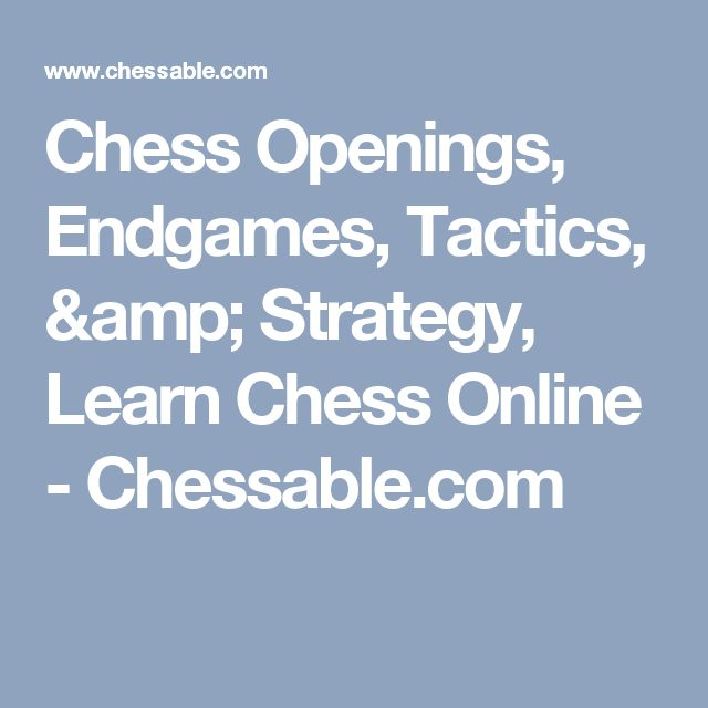 Chess Openings, Endgames, Tactics, & Strategy, Learn Chess Online - Chessable.com