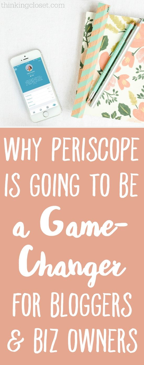 Blogging Tips | How to Blog |  Why Periscope is Going to be a Game-Changer for Bloggers & Business Owners