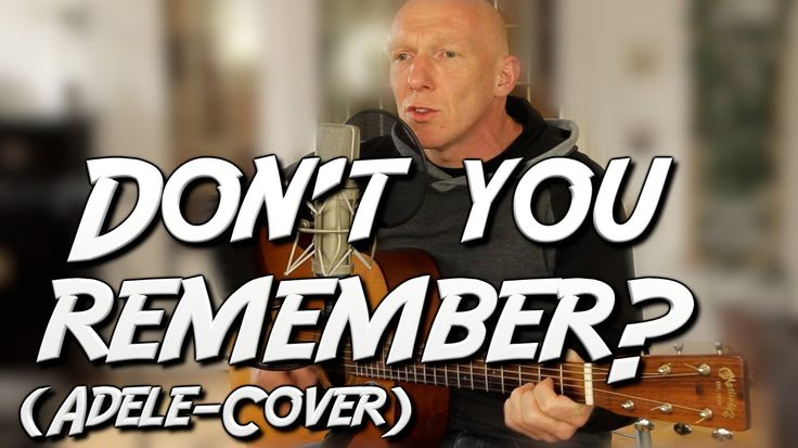 Adele - Don´t you remember | Original Acoustic Cover | The MusicMan