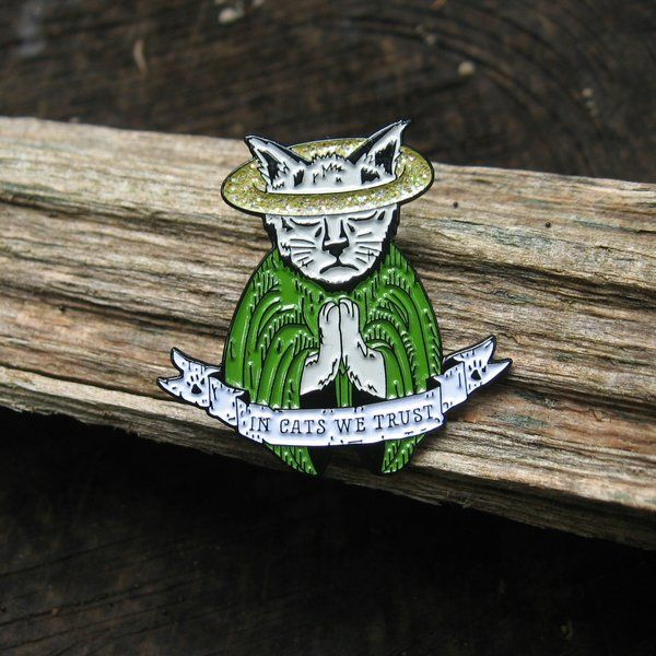 In Cats We Trust - Pin (charitable donation)
