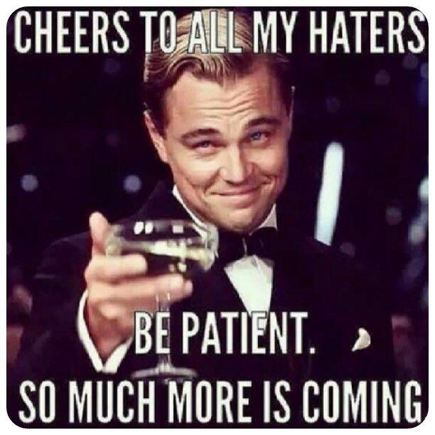 Cheers to all my haters meme - Leonardo DiCaprio