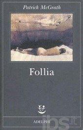 Follia - McGrath Patrick - Libro - Adelphi - Fabula - IBS