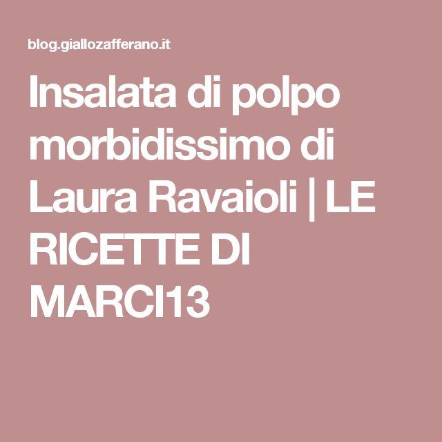 Insalata di polpo morbidissimo di Laura Ravaioli | LE RICETTE DI MARCI13