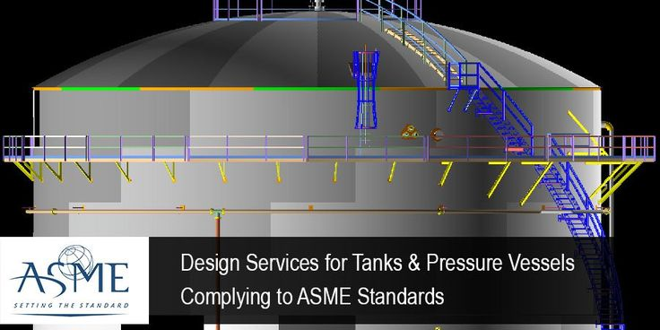 #Design Services for #Tanks & #PressureVessels Complying to #ASME Standards