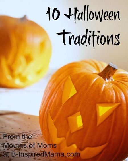 What fun family traditions do you have for Halloween?  Here are 10 fun Halloween traditions [from the mouths of moms] at B-InspiredMama.com