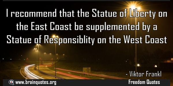 I recommend that the Statue of Liberty on the East Coast be supplemented  I recommend that the Statue of Liberty on the East Coast be supplemented by a Statue of Responsiblity on the West Coast  For more #brainquotes http://ift.tt/28SuTT3  The post I recommend that the Statue of Liberty on the East Coast be supplemented appeared first on Brain Quotes.  http://ift.tt/2dTo8zr