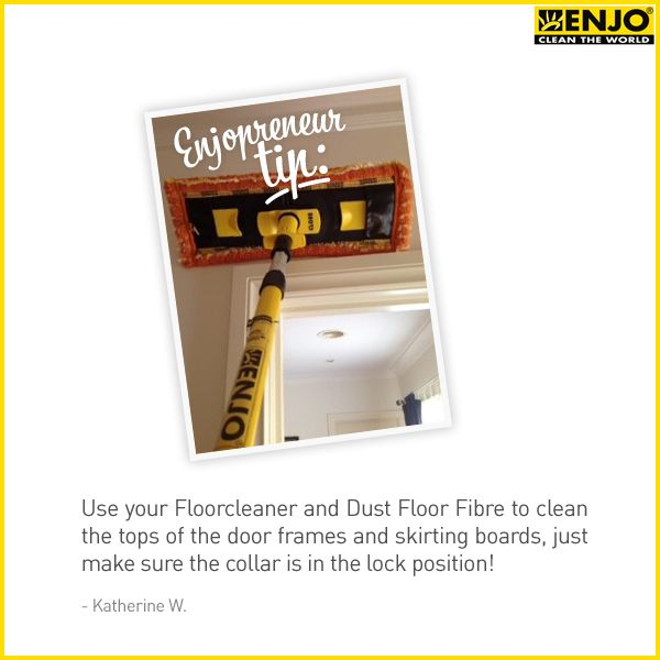 ENJOpreneur tip: Use your ENJO Floorcleaner & Dust Floor Fibre to clean the tops of door frames and skirting boards.