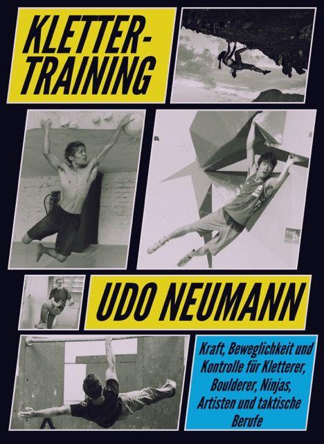 Klettertraining – Kraft, Beweglichkeit und Kontrolle für Kletterer, Boulderer, Ninjas, Artisten und taktische Berufe