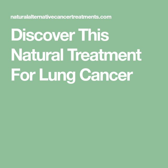 Discover This Natural Treatment For Lung Cancer