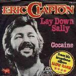 Eric Clapton - Lay Down Sally/Cocaine (1977)