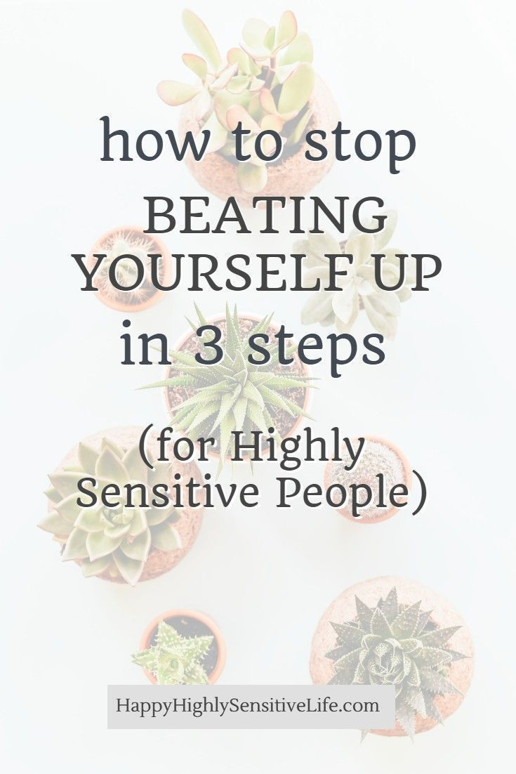 How To Stop Ruminating Beating Yourself Up Happy Highly Sensitive Life Emotional Resilience Self Compassion Highly Sensitive