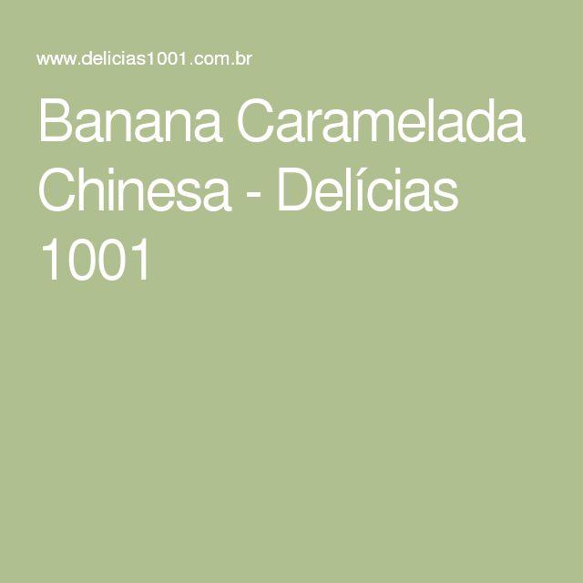 Banana Caramelada Chinesa - Delícias 1001