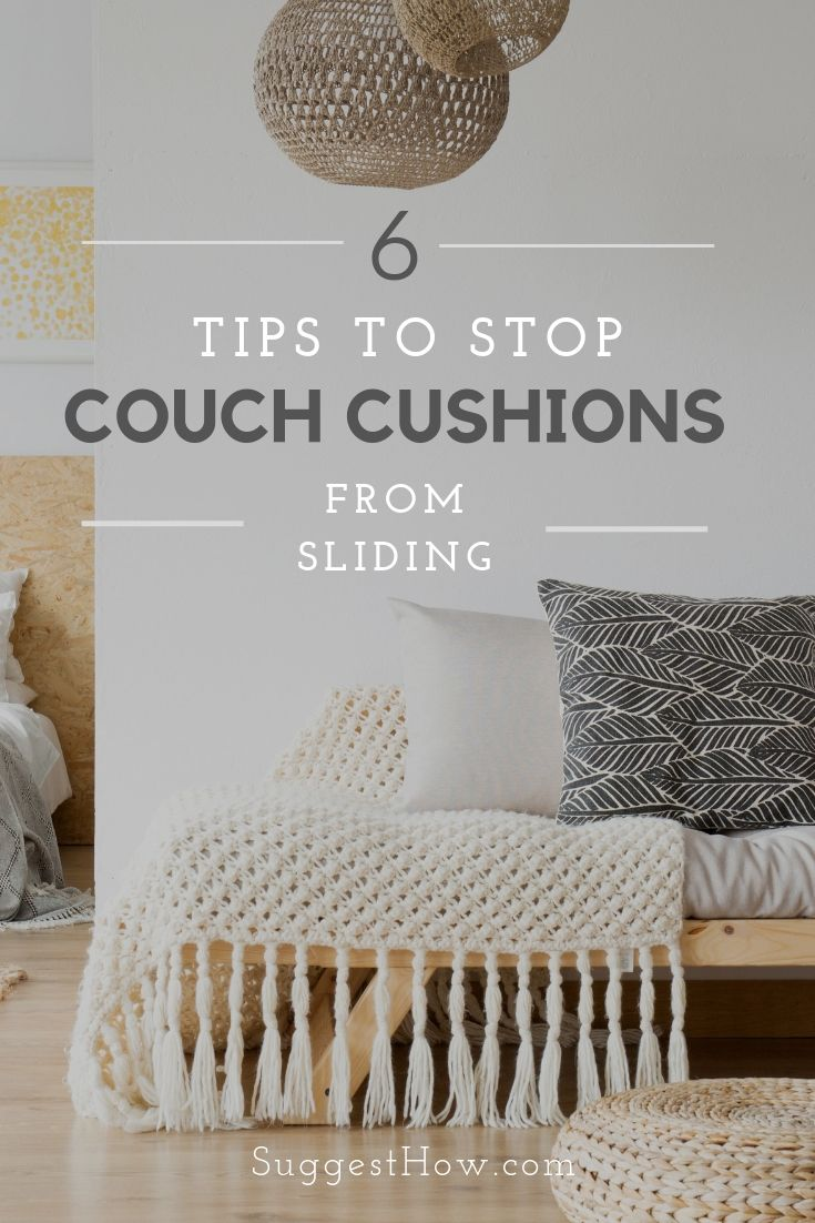 How To Stop Couch Cushions From Sliding 6 Tips You Can Follow Couch Cushions Slipping Couch Cushions Cushions On Sofa