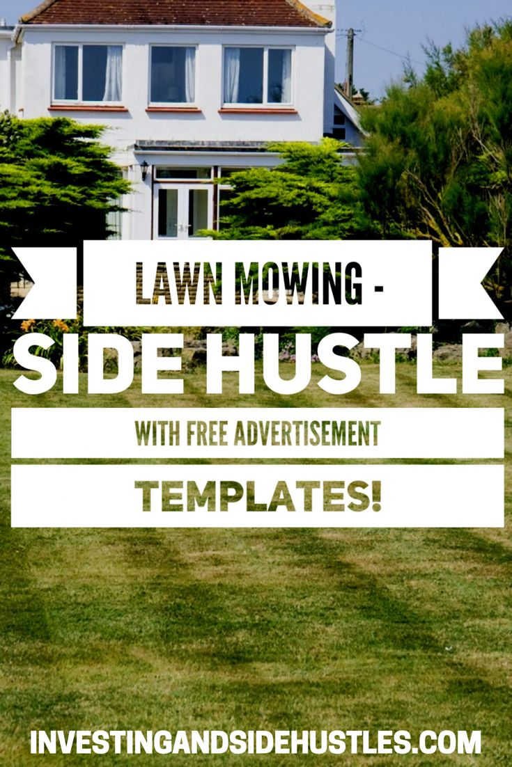 Lawn care advertising ideas - Lawn Mowing Side Hustle With Free Advertisement Templates Http Investingandsidehustles Com