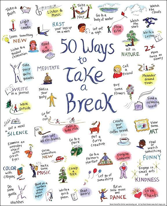 50 Ways to Take a Break from whatever is stressing you out.