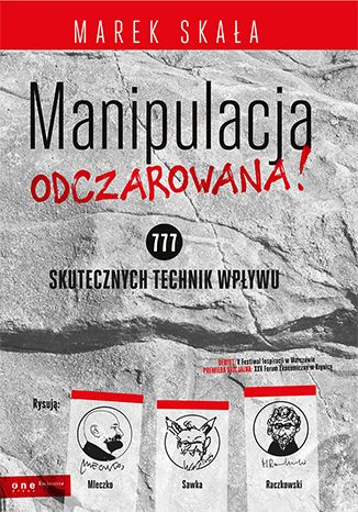 """Książka Marka Skały pt. """"Manipulacja ODCZAROWANA! 777 skutecznych technik wpływu"""".  #onepress #ksiazka #marekskala #manipulacja #perswazja #wplyw #komunikacja #kompetencje osobiste"""