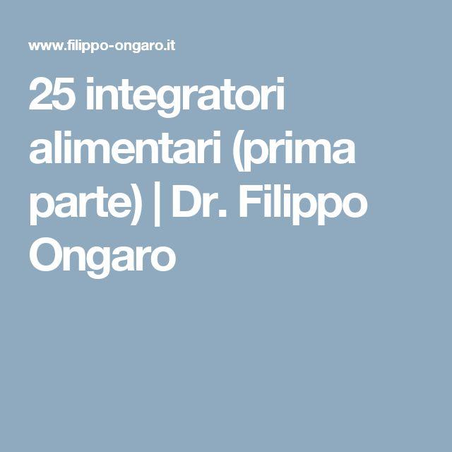 25 integratori alimentari (prima parte) | Dr. Filippo Ongaro