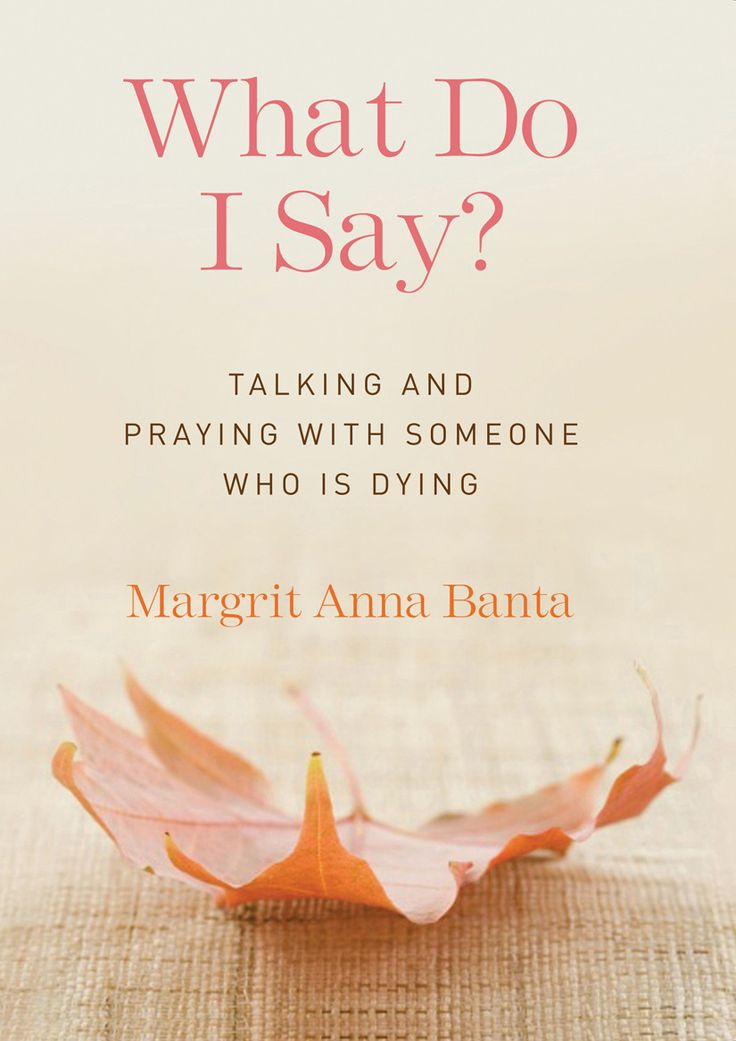 What Do I Say?: Talking and Praying with Someone Who Is Dying