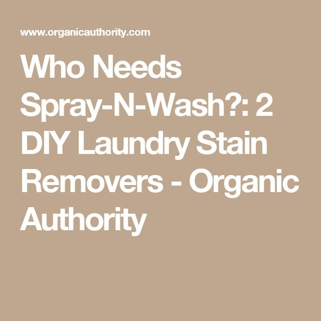Who Needs Spray-N-Wash?: 2 DIY Laundry Stain Removers - Organic Authority