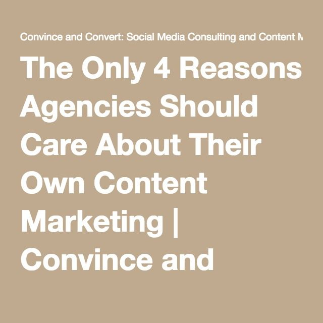The Only 4 Reasons Agencies Should Care About Their Own Content Marketing | Convince and Convert: Social Media Consulting and Content Marketing Consulting